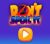 Don't Spoil It