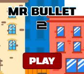 Mr Bullet 2